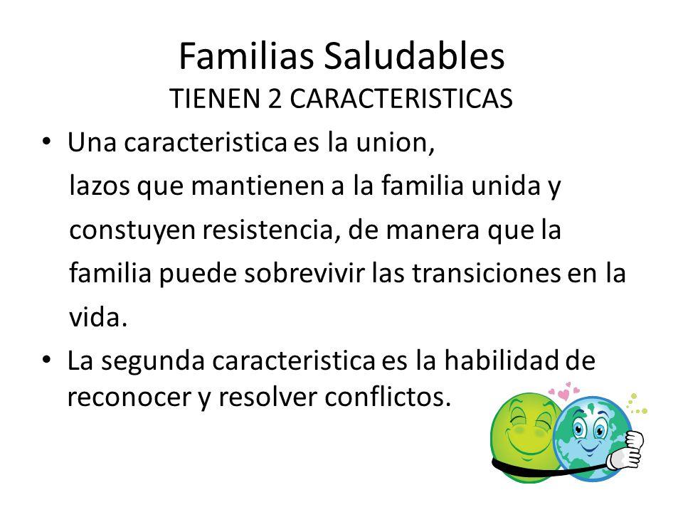 Familias Saludables TIENEN 2 CARACTERISTICAS