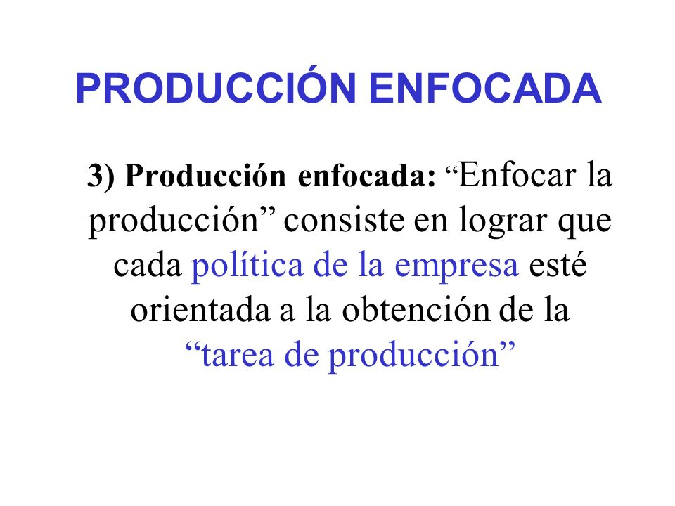 PRODUCCIÓN ENFOCADA