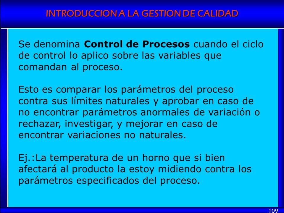 Se denomina Control de Procesos cuando el ciclo de control lo aplico sobre las variables que comandan al proceso.
