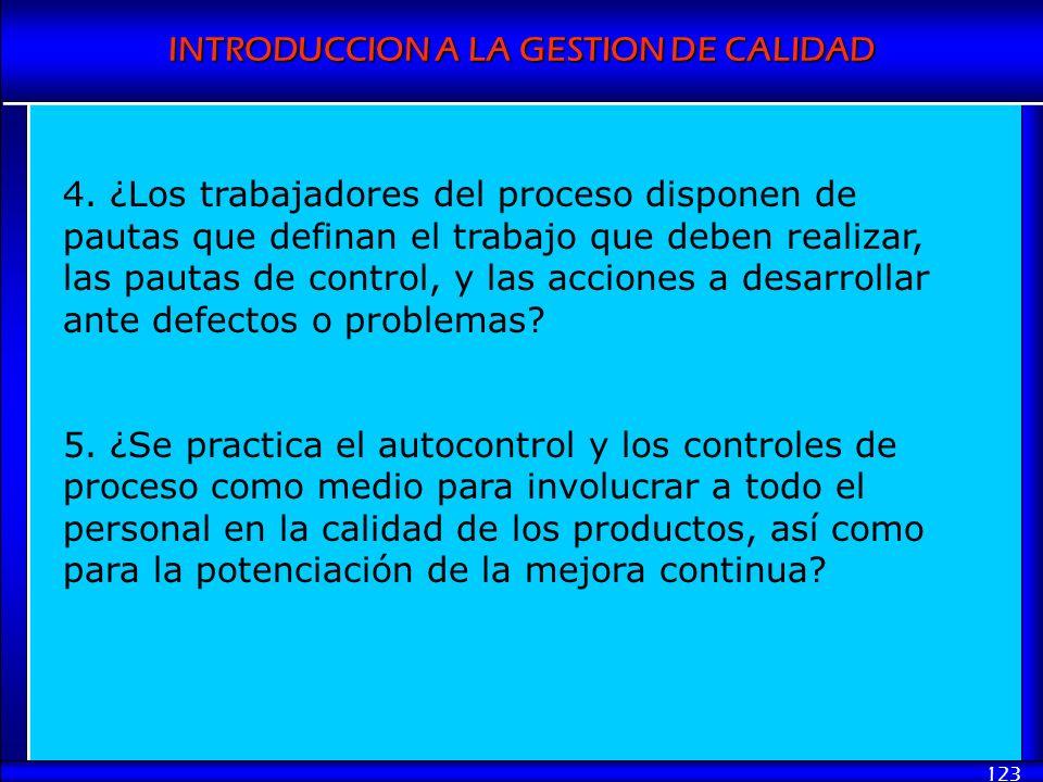 4. ¿Los trabajadores del proceso disponen de pautas que definan el trabajo que deben realizar, las pautas de control, y las acciones a desarrollar ante defectos o problemas