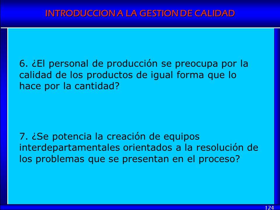 6. ¿El personal de producción se preocupa por la calidad de los productos de igual forma que lo hace por la cantidad