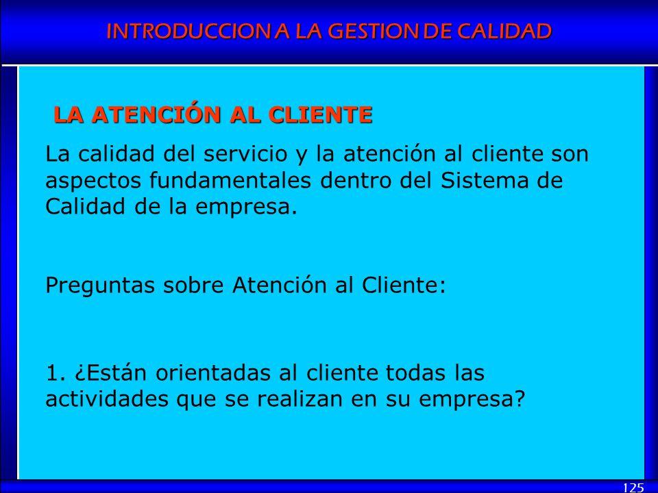 LA ATENCIÓN AL CLIENTE La calidad del servicio y la atención al cliente son aspectos fundamentales dentro del Sistema de Calidad de la empresa.
