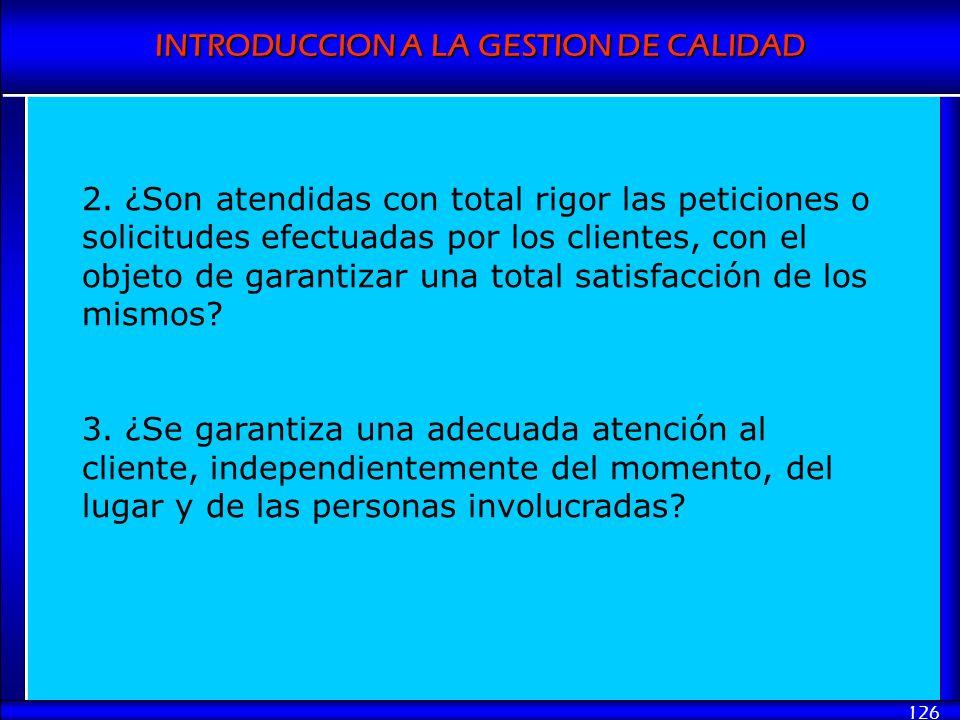 2. ¿Son atendidas con total rigor las peticiones o solicitudes efectuadas por los clientes, con el objeto de garantizar una total satisfacción de los mismos