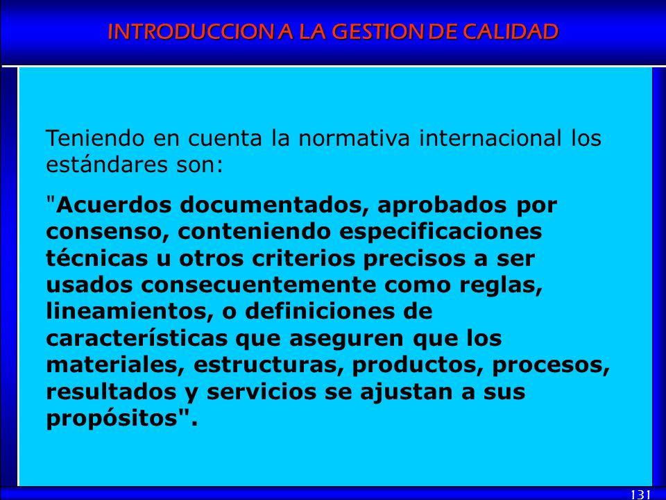 Teniendo en cuenta la normativa internacional los estándares son: