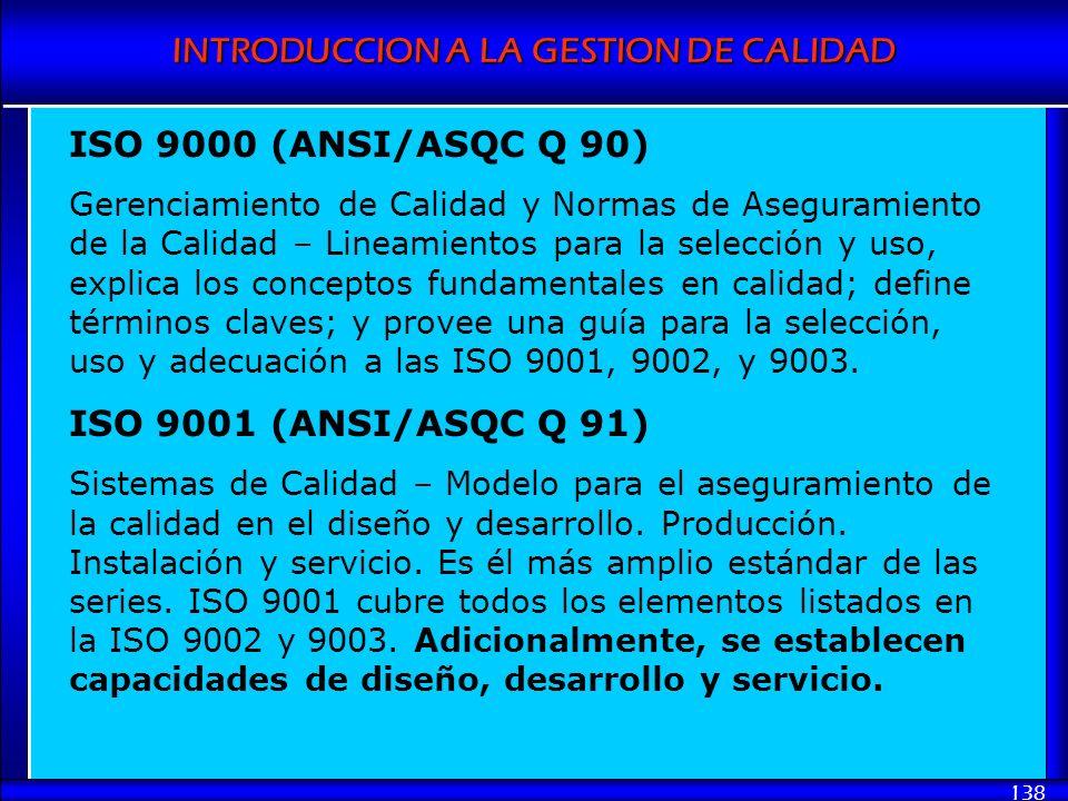 ISO 9000 (ANSI/ASQC Q 90) ISO 9001 (ANSI/ASQC Q 91)