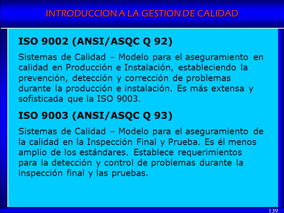 ISO 9002 (ANSI/ASQC Q 92) ISO 9003 (ANSI/ASQC Q 93)