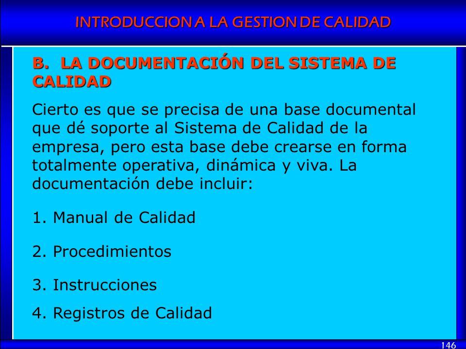 B. LA DOCUMENTACIÓN DEL SISTEMA DE CALIDAD