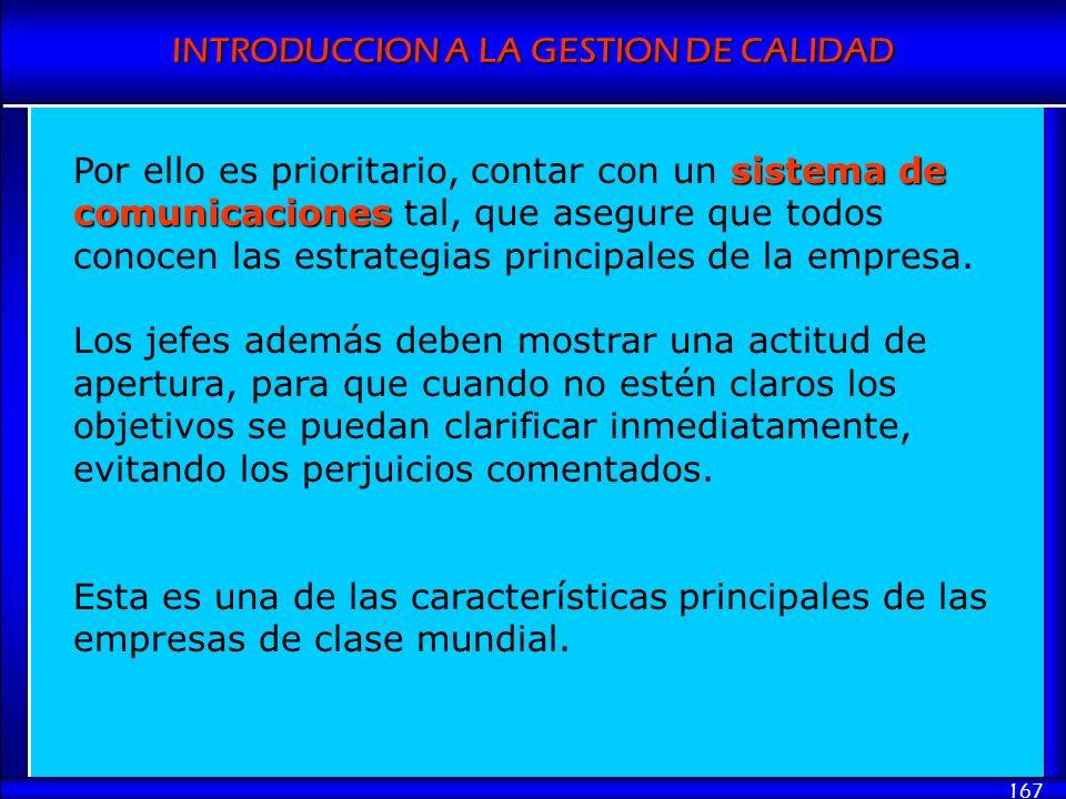 Por ello es prioritario, contar con un sistema de comunicaciones tal, que asegure que todos conocen las estrategias principales de la empresa.