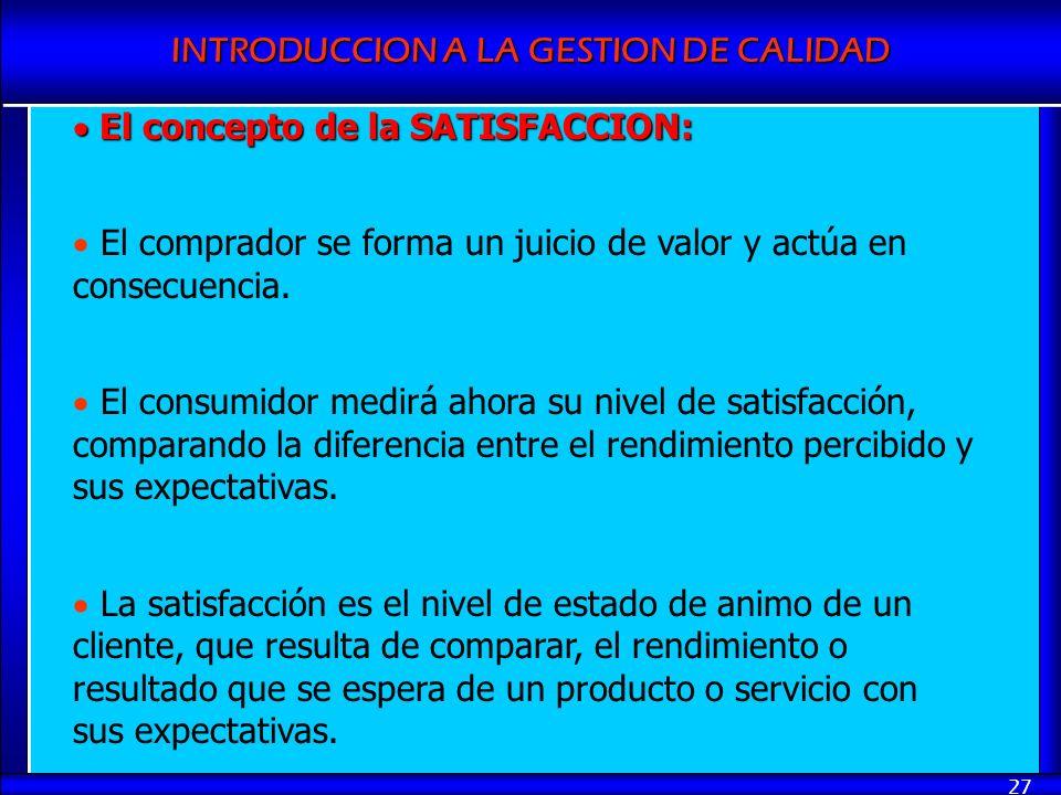 El concepto de la SATISFACCION: