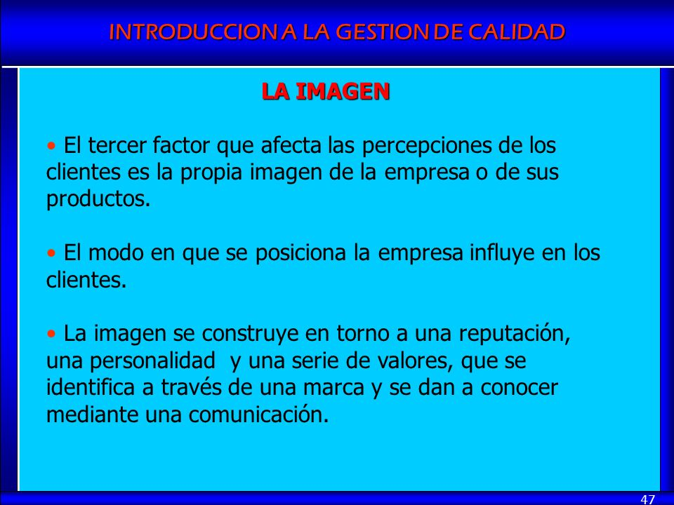 LA IMAGENEl tercer factor que afecta las percepciones de los clientes es la propia imagen de la empresa o de sus productos.