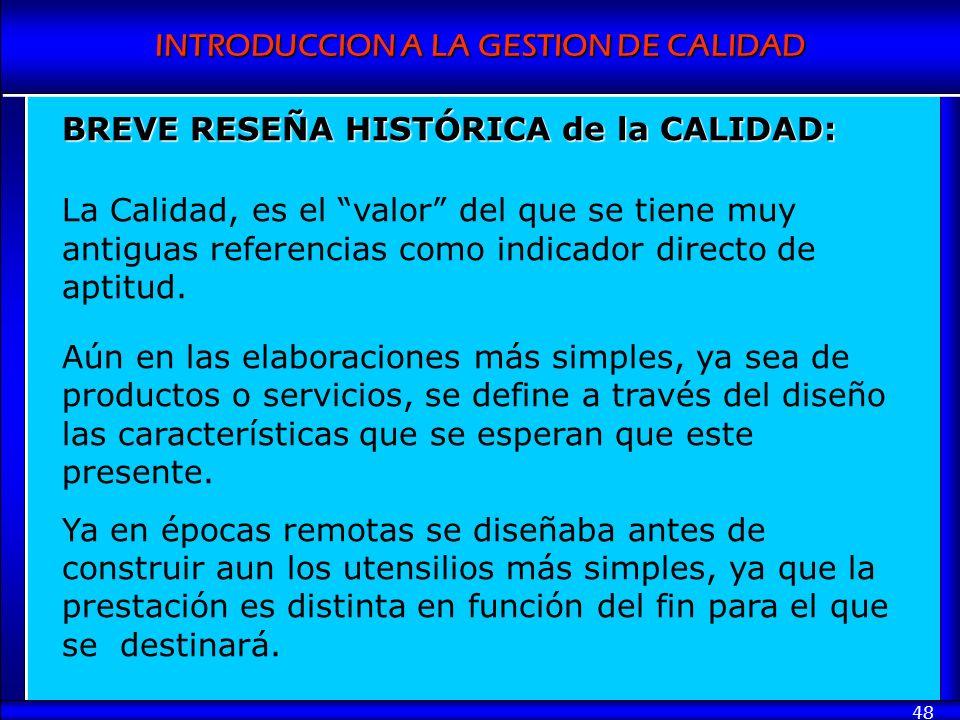 BREVE RESEÑA HISTÓRICA de la CALIDAD: