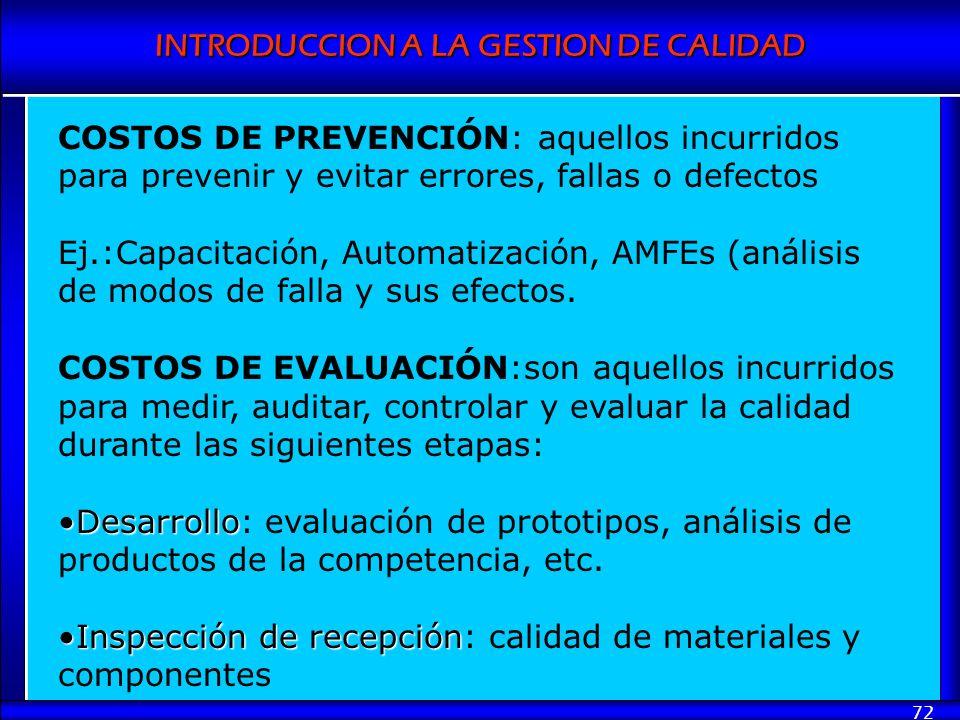 COSTOS DE PREVENCIÓN: aquellos incurridos para prevenir y evitar errores, fallas o defectos