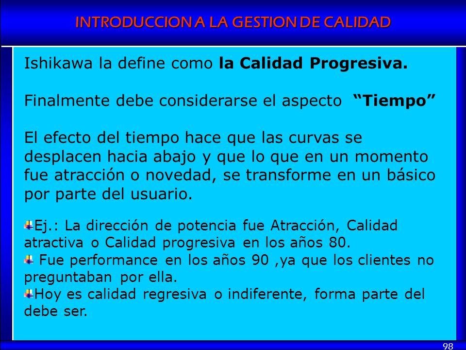 Ishikawa la define como la Calidad Progresiva.