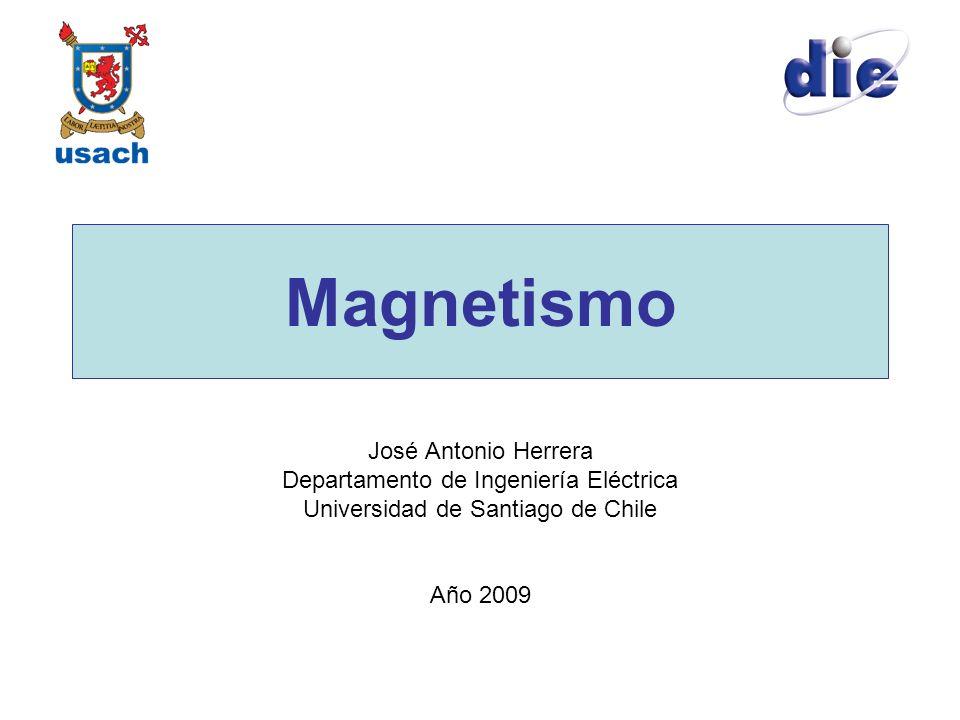 Magnetismo José Antonio Herrera Departamento de Ingeniería Eléctrica