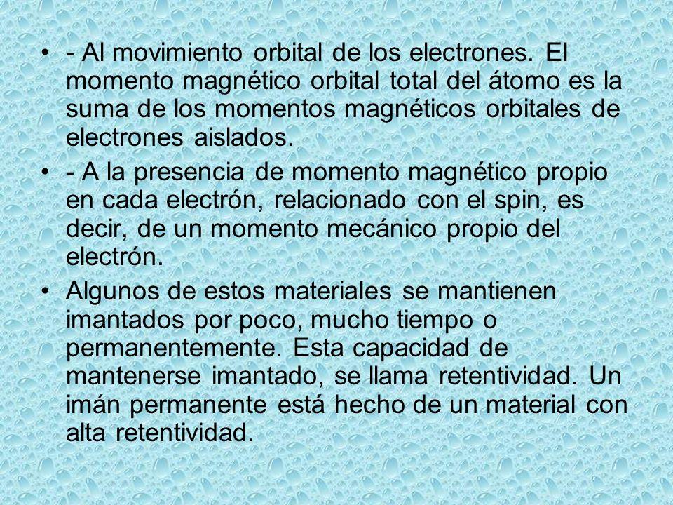 - Al movimiento orbital de los electrones