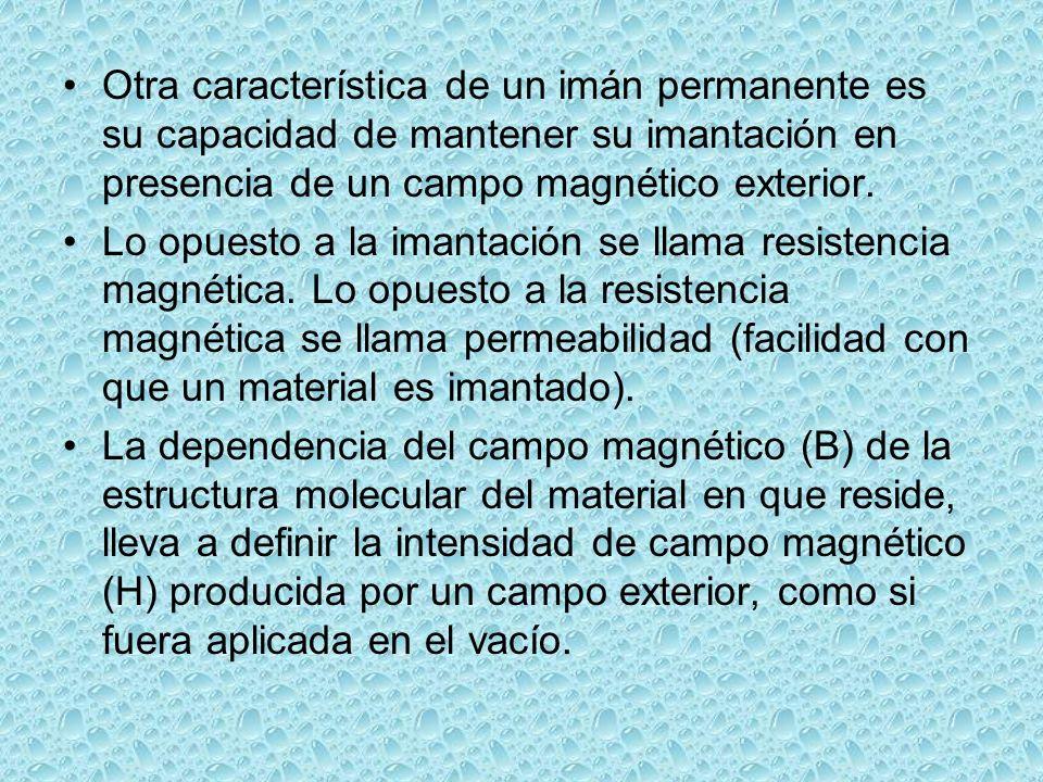 Otra característica de un imán permanente es su capacidad de mantener su imantación en presencia de un campo magnético exterior.