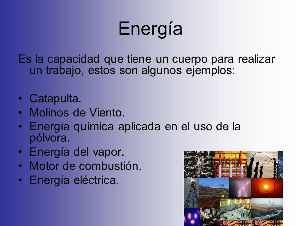 EnergíaEs la capacidad que tiene un cuerpo para realizar un trabajo, estos son algunos ejemplos: Catapulta.