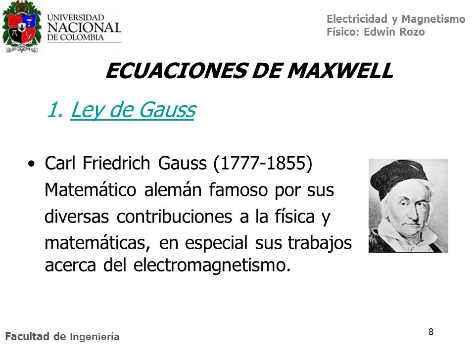 ECUACIONES DE MAXWELL 1. Ley de Gauss Carl Friedrich Gauss (1777-1855)