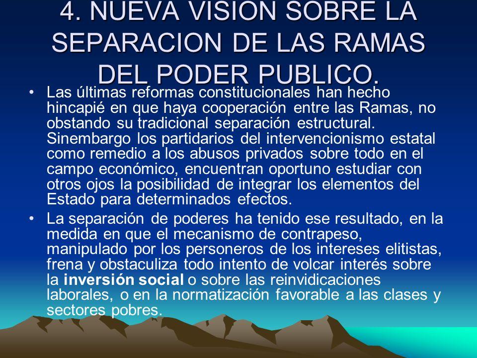 4. NUEVA VISION SOBRE LA SEPARACION DE LAS RAMAS DEL PODER PUBLICO.