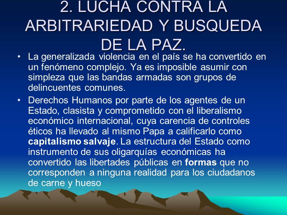 2. LUCHA CONTRA LA ARBITRARIEDAD Y BUSQUEDA DE LA PAZ.