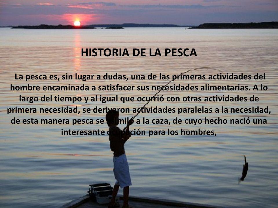 HISTORIA DE LA PESCA HISTORIA DE LA PESCA por Presario