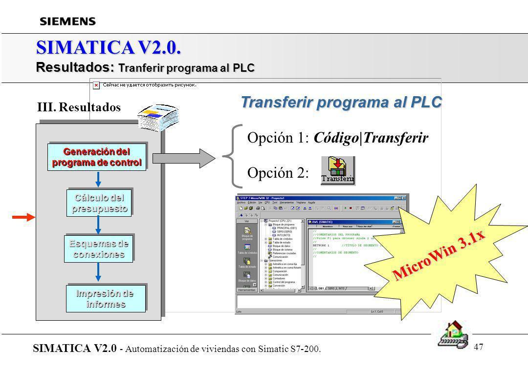 SIMATICA V2.0. Opción 1: Código|Transferir Opción 2: MicroWin 3.1x