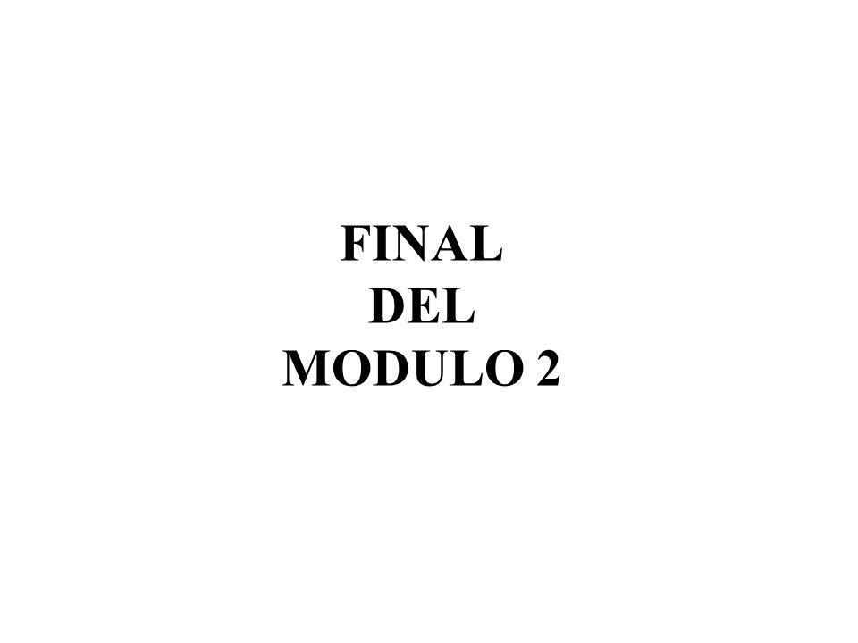 FINAL DEL MODULO 2
