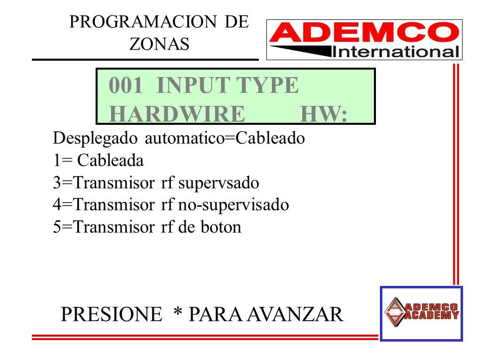 001 INPUT TYPE HARDWIRE HW: PRESIONE * PARA AVANZAR