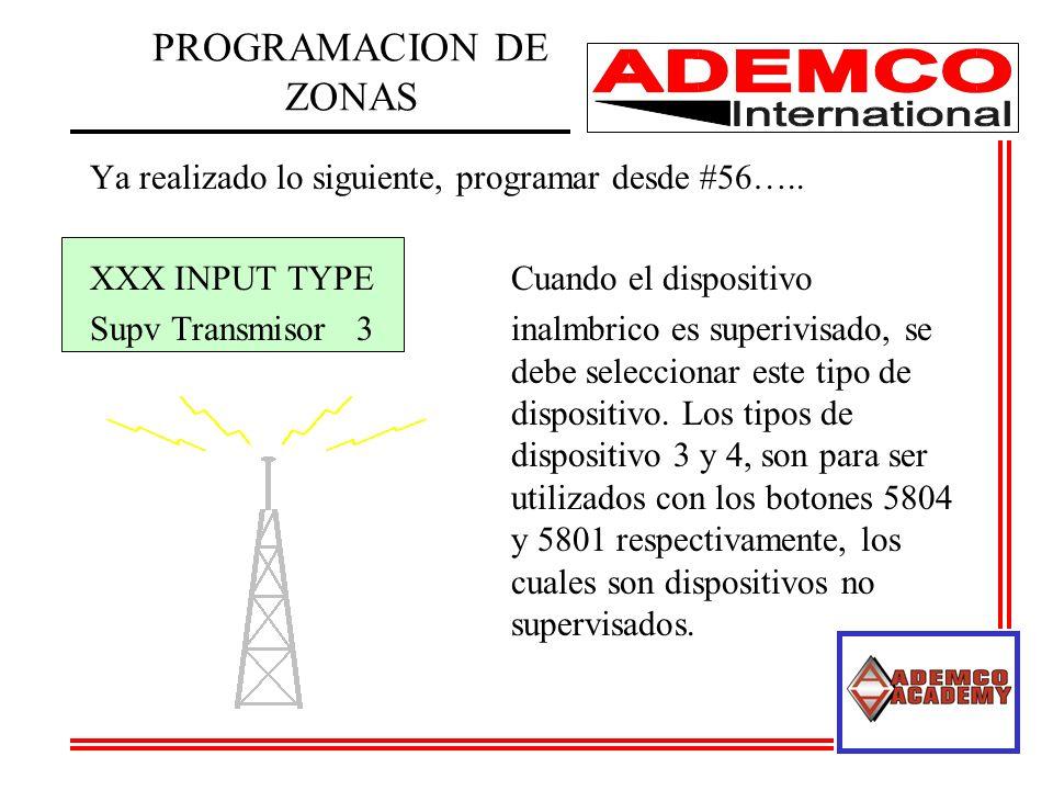 PROGRAMACION DE ZONAS Ya realizado lo siguiente, programar desde #56….. XXX INPUT TYPE Cuando el dispositivo.