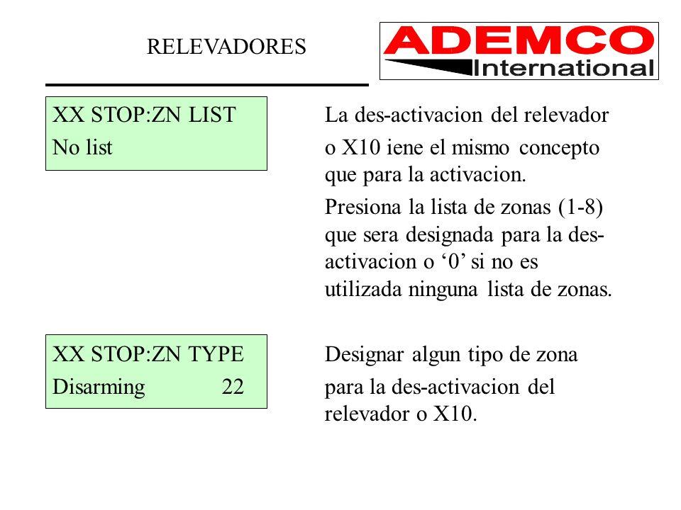 RELEVADORES XX STOP:ZN LIST La des-activacion del relevador. No list o X10 iene el mismo concepto que para la activacion.