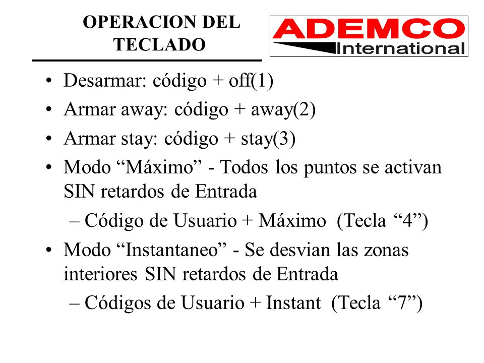 Desarmar: código + off(1) Armar away: código + away(2)