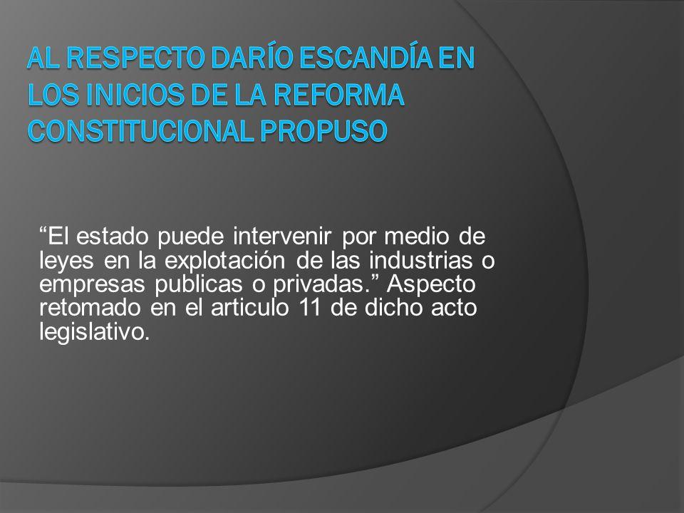 Al respecto Darío Escandía en los inicios de la reforma Constitucional propuso