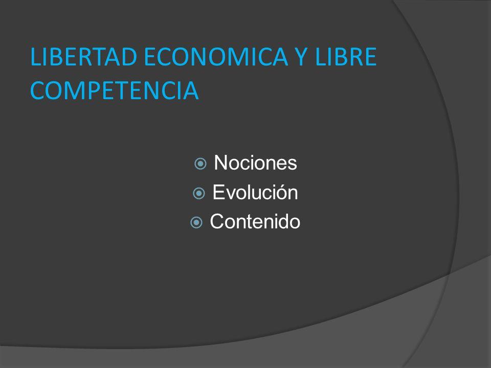 LIBERTAD ECONOMICA Y LIBRE COMPETENCIA