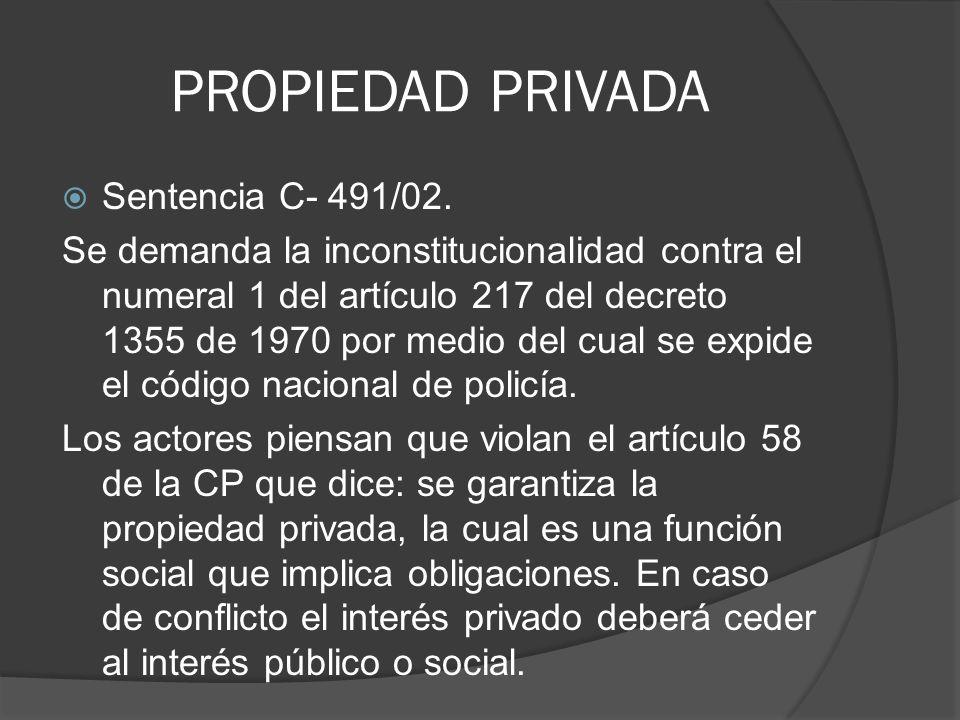 PROPIEDAD PRIVADA Sentencia C- 491/02.