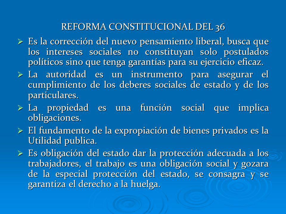 REFORMA CONSTITUCIONAL DEL 36