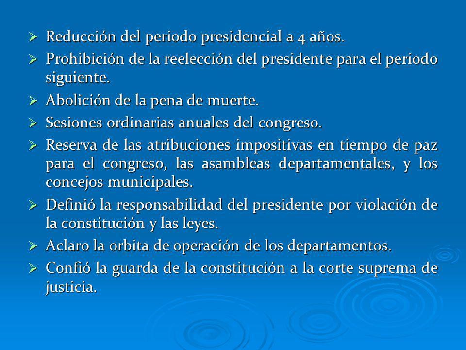 Reducción del periodo presidencial a 4 años.