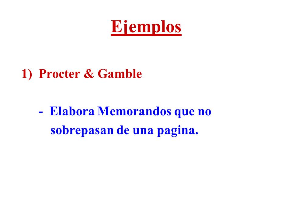 Ejemplos 1) Procter & Gamble - Elabora Memorandos que no