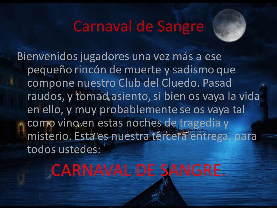 CARNAVAL DE SANGRE. Carnaval de Sangre