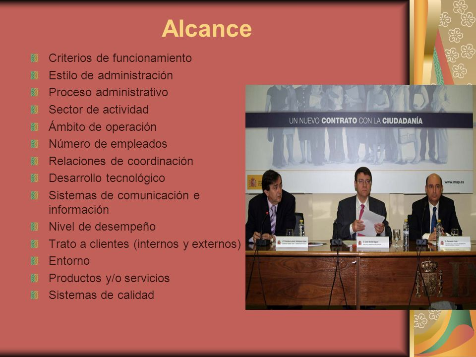 Alcance Criterios de funcionamiento Estilo de administración
