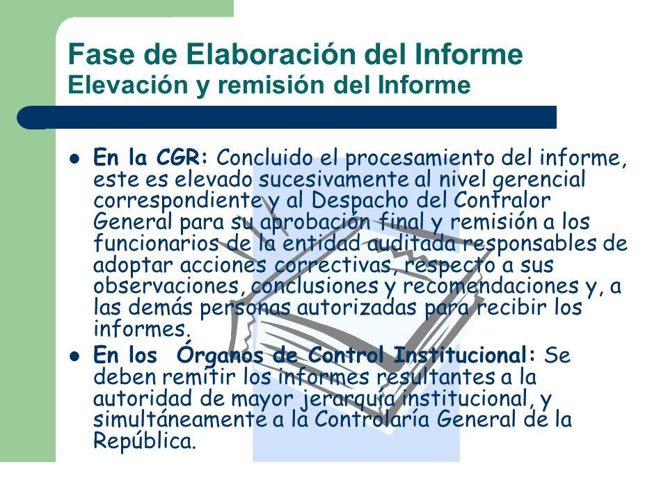 Fase de Elaboración del Informe Elevación y remisión del Informe