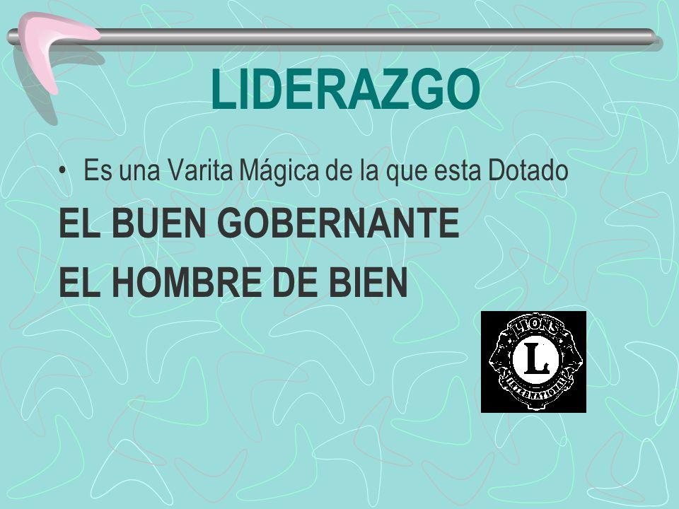 LIDERAZGO EL BUEN GOBERNANTE EL HOMBRE DE BIEN