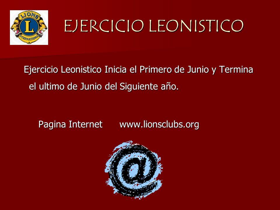 EJERCICIO LEONISTICO Ejercicio Leonistico Inicia el Primero de Junio y Termina el ultimo de Junio del Siguiente año.