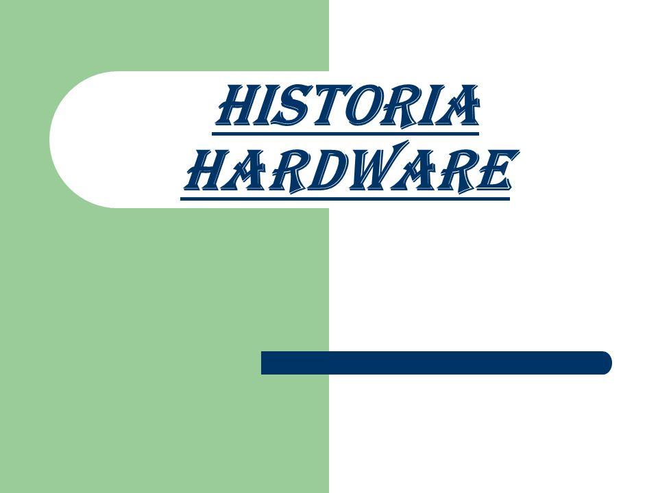 Historia HARDWARE
