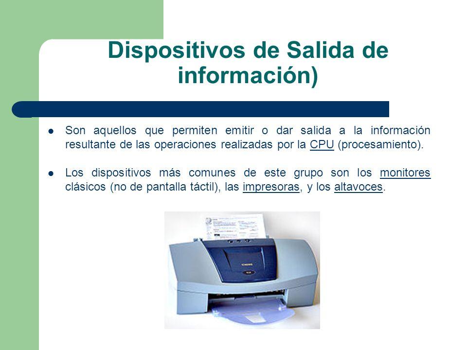Dispositivos de Salida de información)