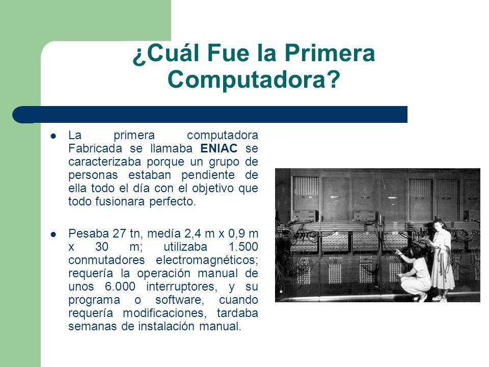 ¿Cuál Fue la Primera Computadora