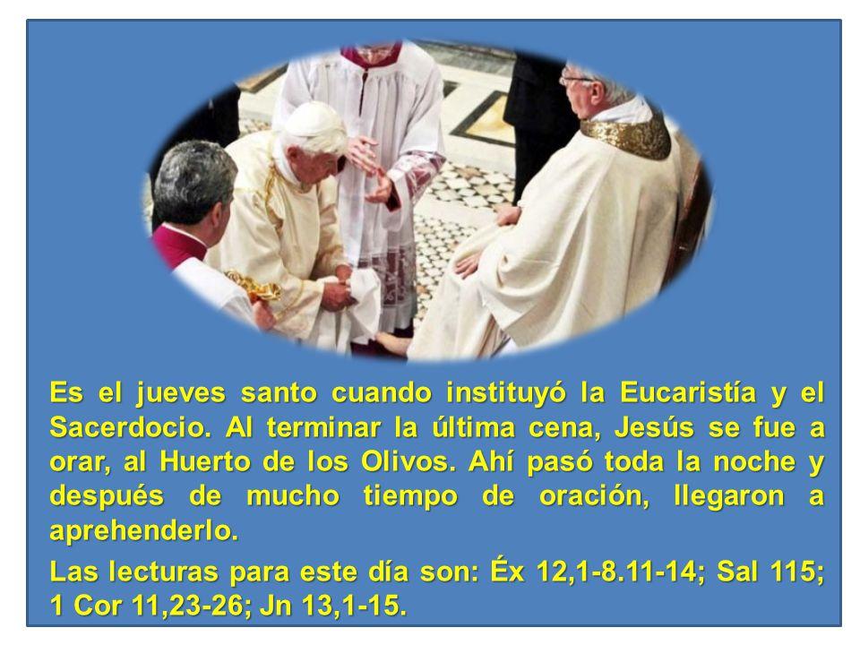 Es el jueves santo cuando instituyó la Eucaristía y el Sacerdocio