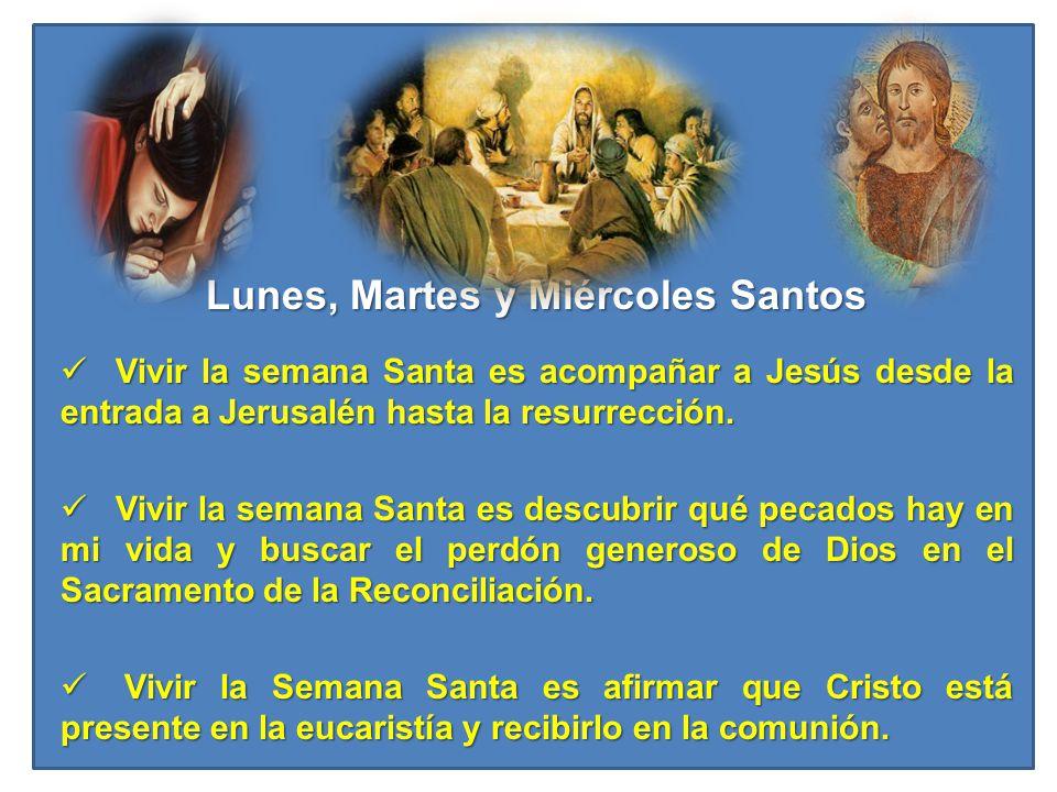 Lunes, Martes y Miércoles Santos
