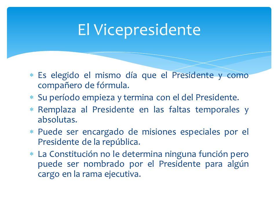El Vicepresidente Es elegido el mismo día que el Presidente y como compañero de fórmula. Su período empieza y termina con el del Presidente.