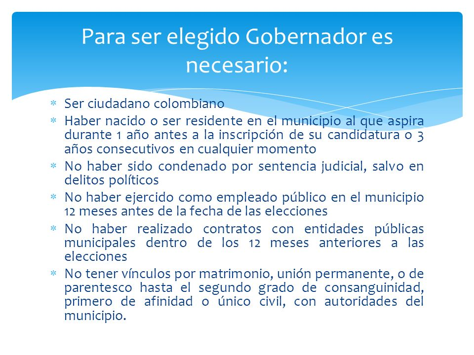 Para ser elegido Gobernador es necesario: