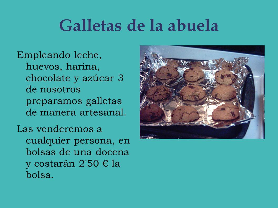 Galletas de la abuela Empleando leche, huevos, harina, chocolate y azúcar 3 de nosotros preparamos galletas de manera artesanal.